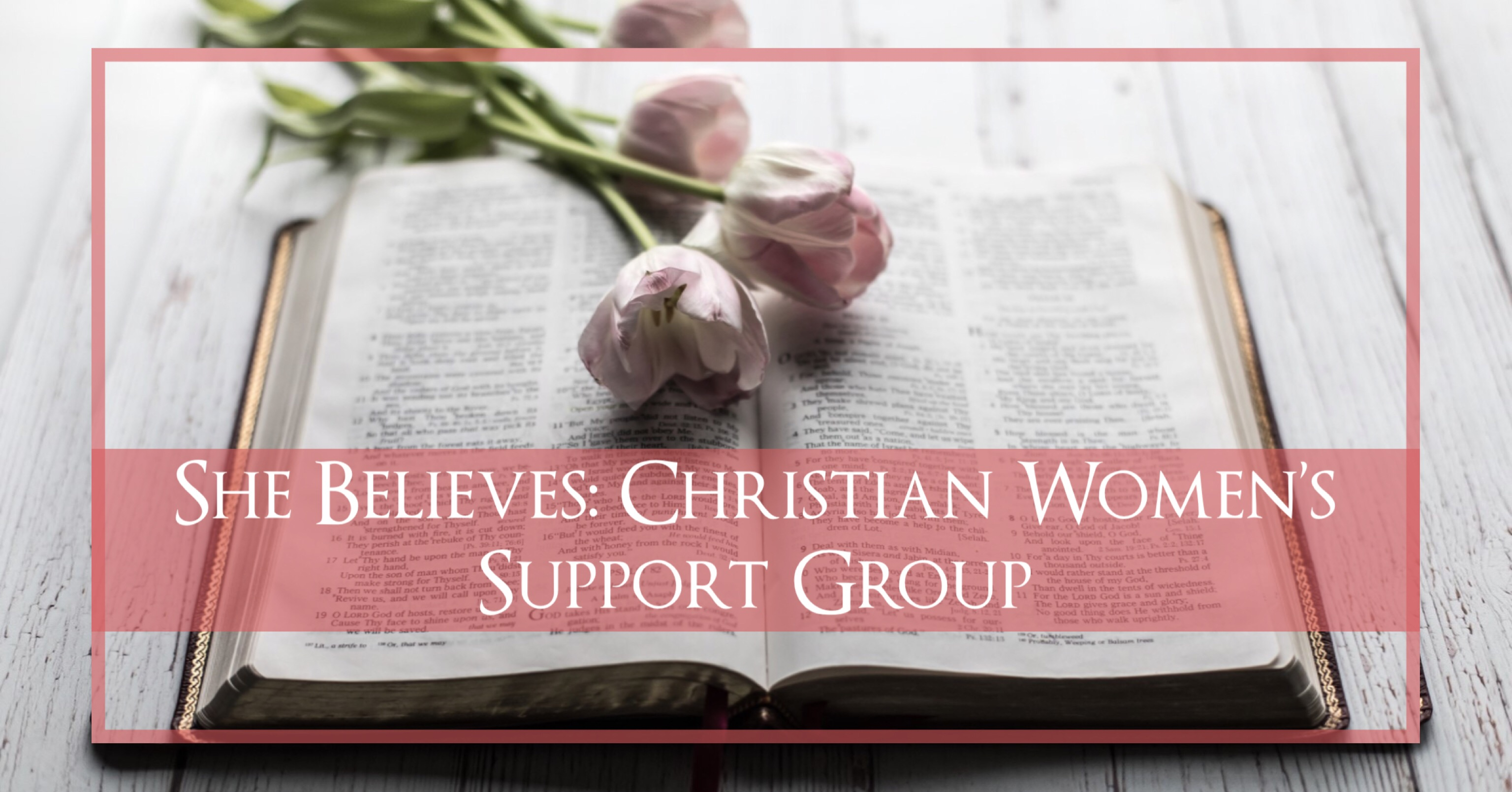 She Believes: Christian Women's Support Group